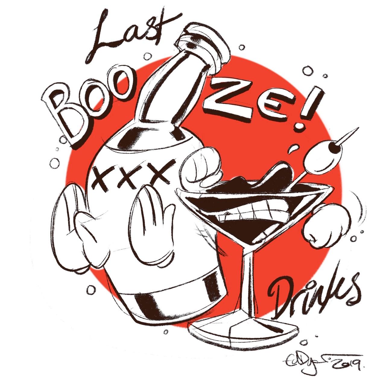 BOOZE LAST DRINKS